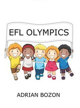 EFL Olympics: Exciting Games, Activities & Ideas for Teaching ESL & EFL Classes & English Camps to Children & Young Learners ISBN: 9780956796844