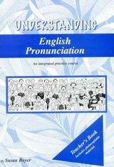 Understanding English Pronunciation Teacher's Book ISBN: 9780958539593