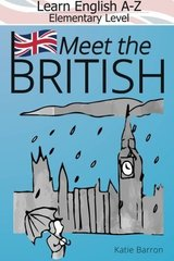 Learn English A-Z Elementary Level; Meeting the British! ISBN: 9780993146831