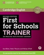 First for Schools (FCE4S) Trainer (2nd Edition) Six Practice Tests without Answers with Audio Download ISBN: 9781107446045