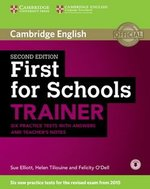 First for Schools (FCE4S) Trainer (2nd Edition) Six Practice Tests with Answers, Teacher's Notes & Audio Download ISBN: 9781107446052
