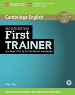 First Trainer (FCE) (2nd Edition) Six Practice Tests without Answers with Audio Download ISBN: 9781107470170