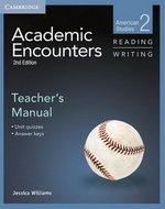 Academic Encounters (2nd Edition) 2: American Studies Reading and Writing Teacher's Manual ISBN: 9781107627222