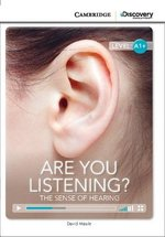 CDEIR A1+ Are You Listening? The Sense of Hearing (Book with Internet Access Code) ISBN: 9781107632516
