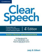 Clear Speech (4th Edition) Teacher's Resource and Assessment Book ISBN: 9781107637061
