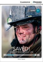 CDEIR A1 Saved! Heroes in Everyday Life (Book with Internet Access Code) ISBN: 9781107647053