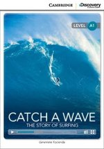 CDEIR A1 Catch a Wave: The Story of Surfing (Book with Internet Access Code) ISBN: 9781107651913