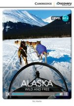CDEIR A1+ Alaska: Wild and Free (Book with Internet Access Code) ISBN: 9781107674646