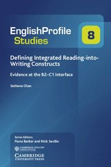English Profile Studies 8; Defining Integrated Reading-into-Writing Constructs ISBN: 9781108442411