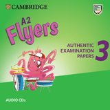A2 Flyers 3 Authentic Examination Papers Audio CDs ISBN: 9781108465267