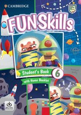 Fun Skills 6 Student's Book with Home Booklet & Downloadable Audio ISBN: 9781108563789