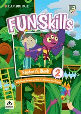 Fun Skills 2 Student's Book with Home Booklet, Downloadable Audio & Pre A1 Starters Mini Trainer ISBN: 9781108563819