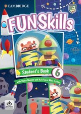 Fun Skills 6 Student's Book with Home Booklet, Downloadable Audio & A2 Flyers Mini Trainer ISBN: 9781108563833