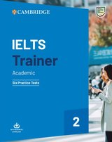 IELTS Trainer 2 Academic Six Practice Tests with Resources Download ISBN: 9781108567589