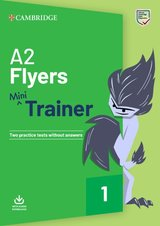 A2 Flyers Mini Trainer with Audio Download - Two Practice Tests without Answers ISBN: 9781108641777