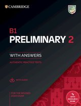 B1 Preliminary (PET) (2020 Exam) Authentic Practice Tests 2 Student's Book  Pack (Student's Book with Answers & Audio Download) ISBN: 9781108781558