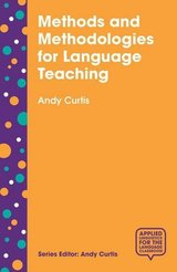 Methods and Methodologies for Language Teaching: The Centrality of Context ISBN: 9781137407351