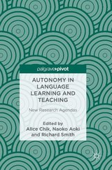 Autonomy in Language Learning and Teaching: New Research Agendas ISBN: 9781137529978