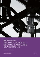 Blending Technologies in Second Language Classrooms (2nd Edition) ISBN: 9781137536853