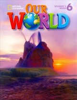 Our World 6 Student's Book with Student's CD-ROM ISBN: 9781285455488
