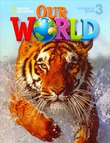 Our World 3 Student's Book with Student's CD-ROM ISBN: 9781285455525