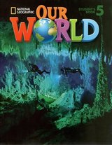Our World 5 Student's Book with Student's CD-ROM ISBN: 9781285455556