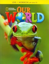 Our World 1 Workbook with Audio CD ISBN: 9781285455563