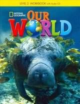 Our World 2 Workbook with Audio CD ISBN: 9781285455648