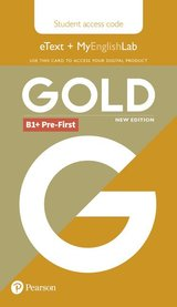 Gold (New Edition) B1+ Pre-First Student's eText with MyEnglishLab (Internet Access Card) ISBN: 9781292202105