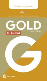 Gold (New Edition) B1+ Pre-First Student's eText (Internet Access Card) ISBN: 9781292202112
