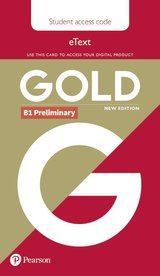Gold (New Edition) B1 Preliminary Student's eText (Internet Access Card) ISBN: 9781292202129