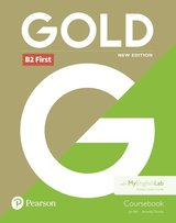 Gold (New Edition) B2 First Coursebook with MyEnglishLab ISBN: 9781292217765