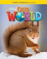 Our World Starter Workbook with Workbook Audio CD ISBN: 9781305391413