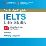 IELTS Life Skills Official Cambridge Test Practice B1 Audio CD ISBN: 9781316507148
