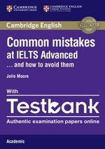 Common Mistakes at IELTS Advanced . . . and how to avoid them with Testbank - Academic (Internet Access Code for 4 Online Practice Tests) ISBN: 9781316629529