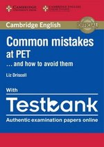 Common Mistakes at PET . . . and how to avoid them with Testbank (Internet Access Code for 4 Online Practice Tests) ISBN: 9781316635872