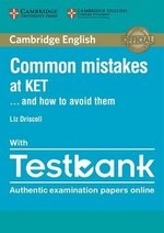 Common Mistakes at KET . . . and how to avoid them with Testbank (Internet Access Code for 4 Online Practice Tests) ISBN: 9781316636176