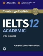 Cambridge English: IELTS 12 Academic Student's Book with Answers & Audio Download ISBN: 9781316637869
