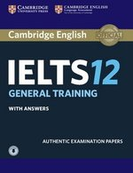 Cambridge English: IELTS 12 General Training Student's Book with Answers & Audio Download ISBN: 9781316637876