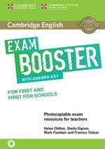 Cambridge English Exam Booster for First (FCE) & First for Schools (FCE4S) Photocopiable Teacher's Edition with Answers & Audio Download ISBN: 9781316648438
