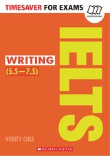 Timesaver for Exams IELTS: Writing (IELTS Score: 5.5 - 7.5) ISBN: 9781407169743