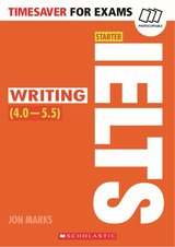 Timesaver for Exams IELTS: Starter: Writing (IELTS Score: 4 - 5.5) ISBN: 9781407169781