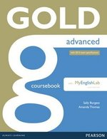 Gold Advanced (New Edition) Coursebook with Online Audio & MyEnglishLab ISBN: 9781447955443