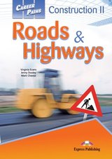 Career Paths: Construction 2 Roads & Highways Student's Book with Cross-Platform Application (Includes Audio & Video) ISBN: 9781471562532
