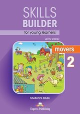 Skills Builder for Young Learners (Revised - 2018 Exam) Movers 2 Student's Book ISBN: 9781471559457