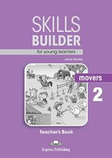 Skills Builder for Young Learners (Revised - 2018 Exam) Movers 2 Teacher's Book ISBN: 9781471559464