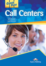 Career Paths: Call Centers Student's Book with DigiBooks App (Includes Audio & Video) ISBN: 9781471562471