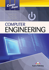 Career Paths: Computer Engineering Student's Book with Cross-Platform Application (Includes Audio & Video) ISBN: 9781471562501