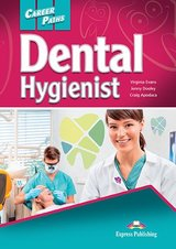 Career Paths: Dental Hygienist Student's Book with Cross-Platform Application (Includes Audio & Video) ISBN: 9781471562556