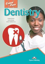 Career Paths: Dentistry Student's Book with Cross-Platform Application (Includes Audio & Video) ISBN: 9781471562563